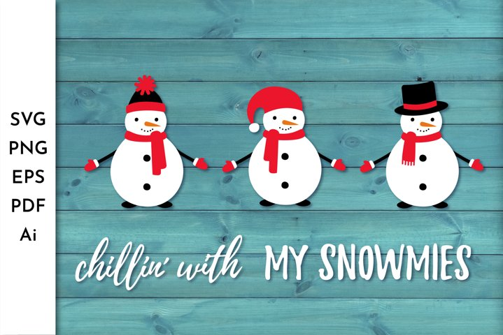 Snowman SVG. Snowmies SVG. Chillin with my Snowmies.