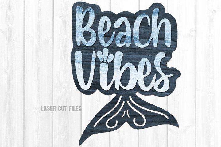 Beach Vibes Mermaid Tail Sign SVG Glowforge Laser Files