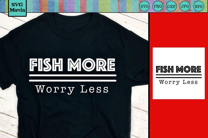Fishing SVG, Fishing Quote SVG Cut File, Fisherman SVG File