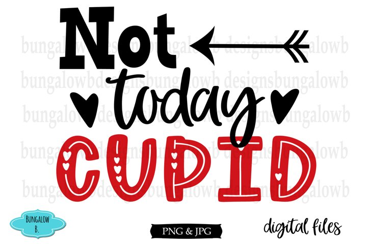 Not Today Cupid Valentine Digital Download Black and Red