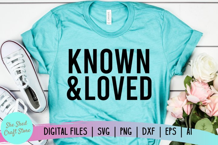 Known and Loved SVG, Christian Svg, Faith Svg, Bible Verse