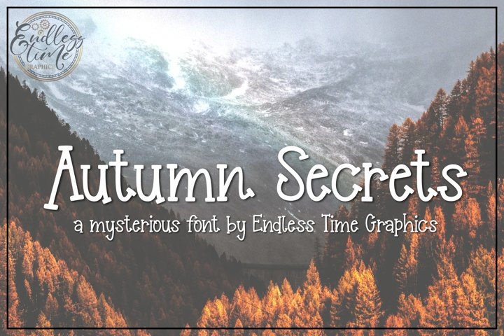Autumn Secrets - A Mysterious Font By Endless Time Graphics