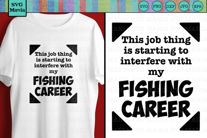 Funny Fishing Career SVG File, Fishing Quote SVG File