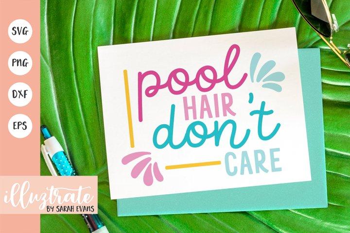 Pool Hair Dont Care SVG Cut File | Summer SVG | Beach SVG