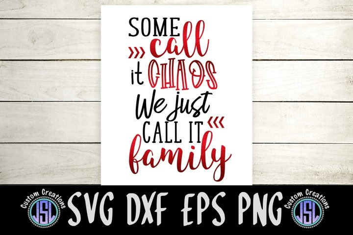 Some Call it Chaos We Just Call it Family  SVG DXF EPS PNG