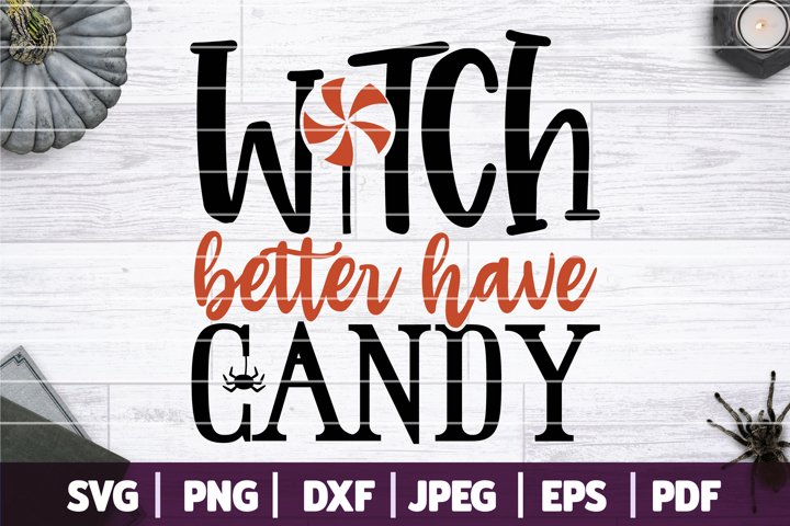 Witch Better Have Candy SVG, Funny Halloween SVG