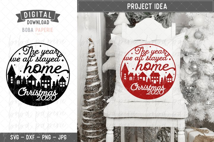2020 Christmas Ornament - The Year We All Stayed Home SVG