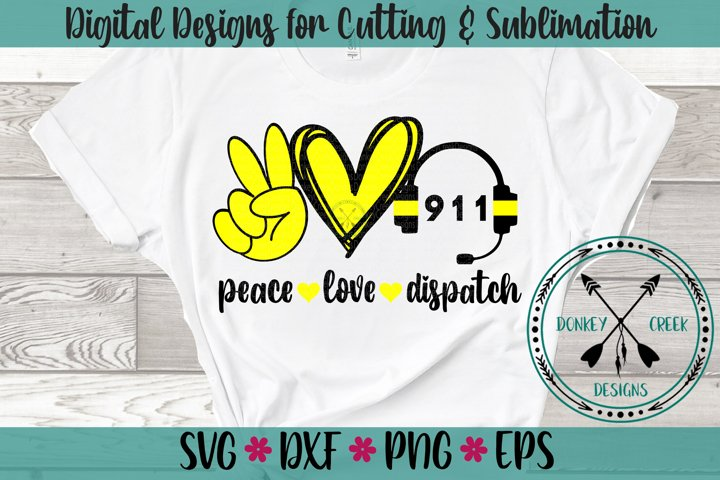Peace Love Dispatch 911 Dispatcher SVG