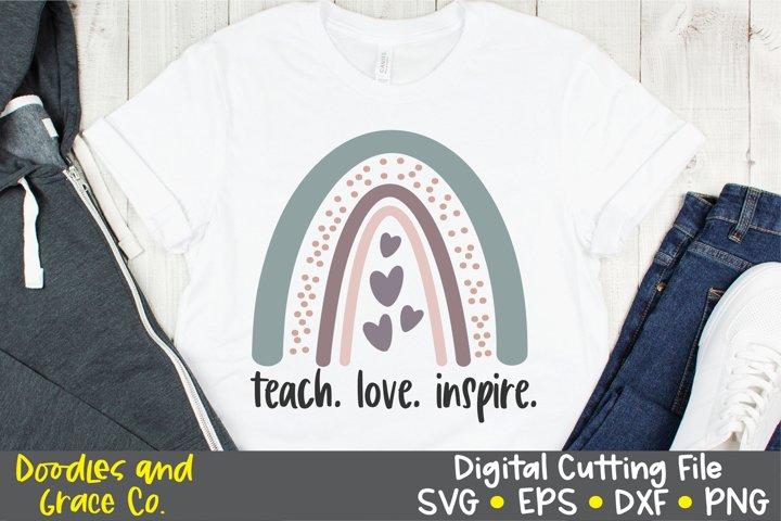 Teach Love Inspire Boho Rainbow - SVG - DXF - EPS - PNG
