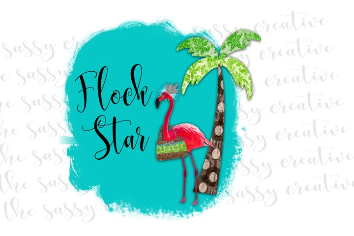 Flock Star Flamingo Quote PNG File Sublimation Download