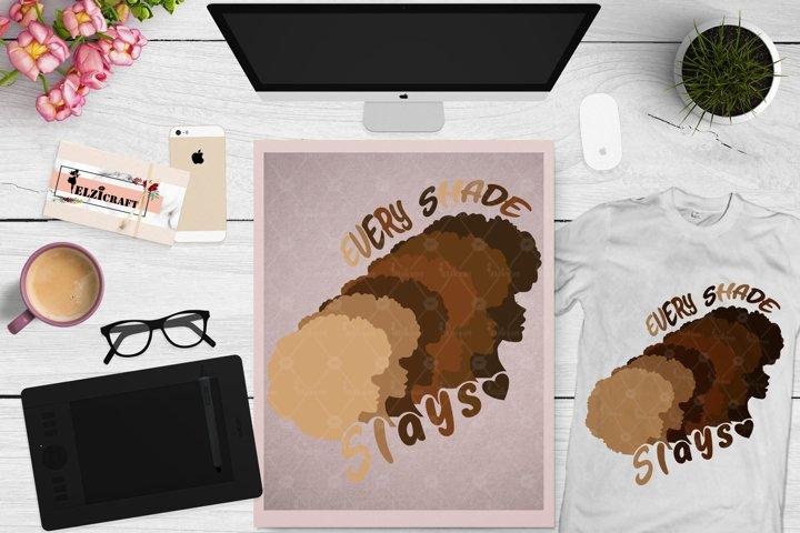 Every shade slays SVG, Love Melanin SVG, Melanin Poppin SVG