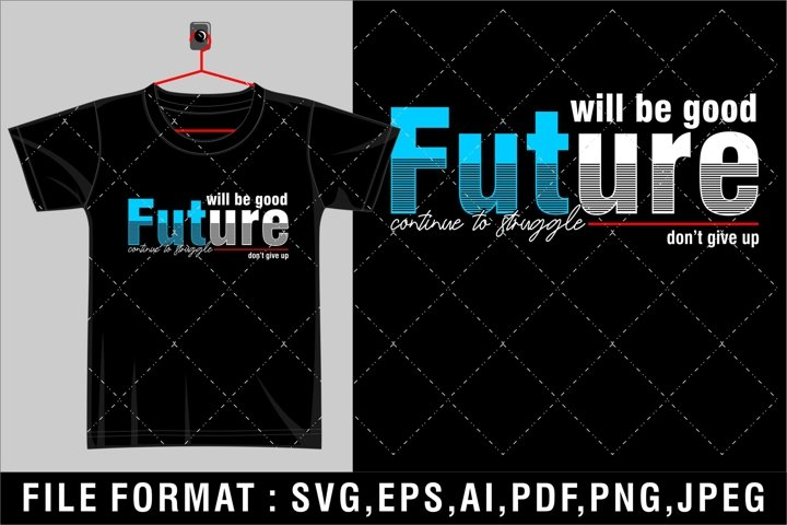 will be good future
