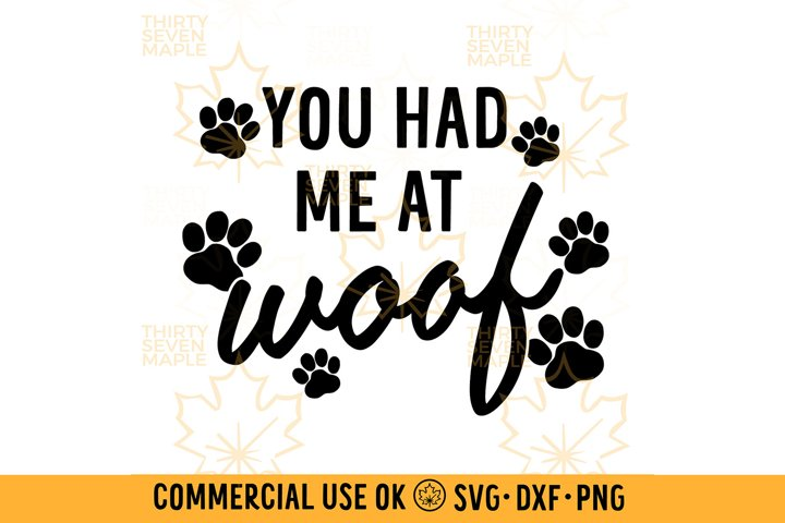 You Had Me at Woof SVG