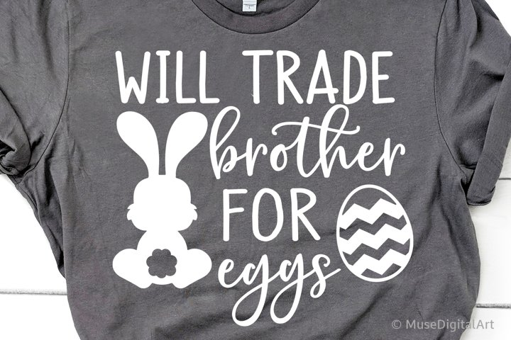 Will Trade Brother for Eggs Svg, Kids Easter Svg, Funny Svg