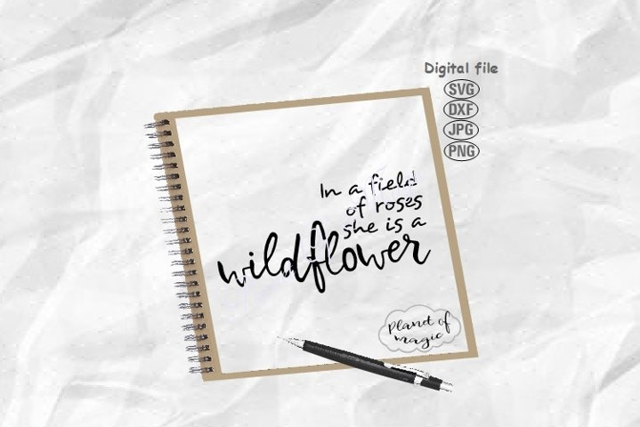 In A Field Of Roses She Is A Wildflower Svg, Nursery Svg