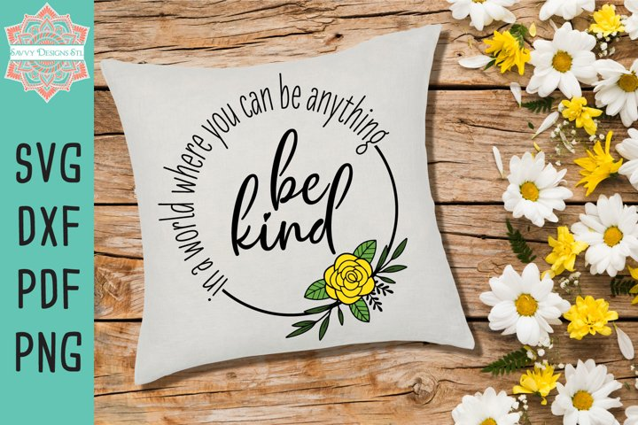 In A World Where You Can Be Anything Be Kind Cut File