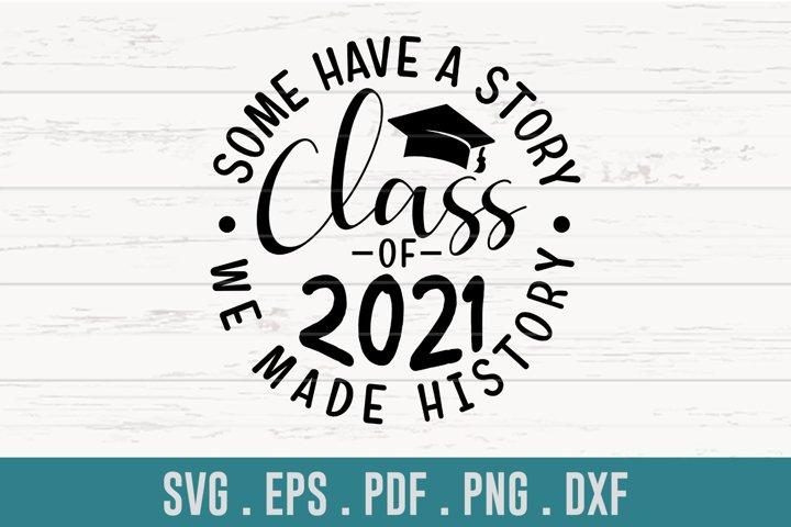 We Made History Senior Class of 2021 SVG
