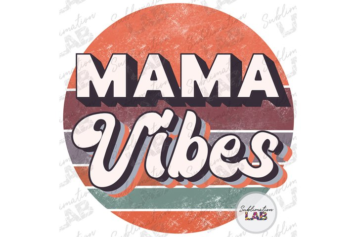 Mama Vibes Sublimation Retro Circle Design Mothers Day png