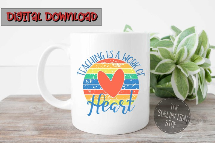 Teaching Is A Work Of Heart - PNG File - Sublimation Design example 1