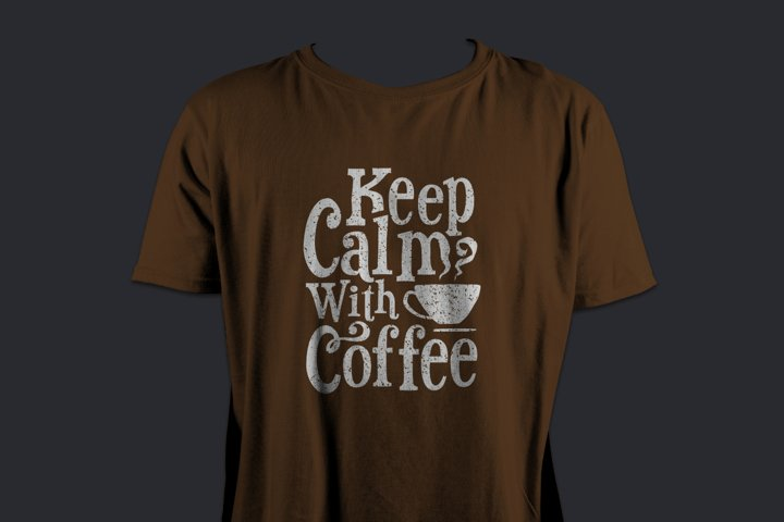 Keep Calm With Coffee | Vector T-shirt Design