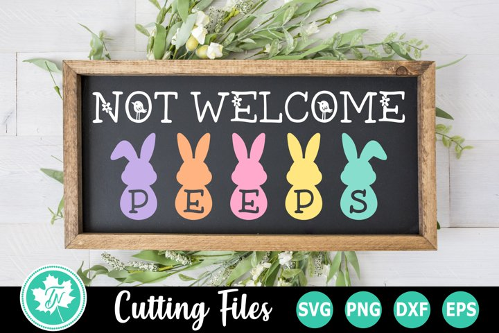 Not Welcome Peeps - A Easter SVG Cut File