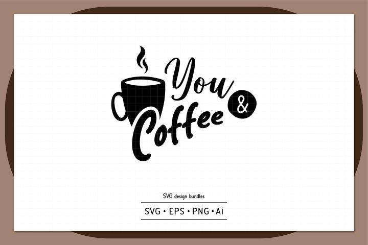 You and coffee SVG design bundles