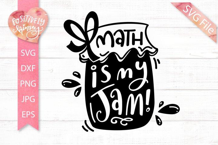 Math SVG File, Math is My Jam, for Teachers, Math Nerds