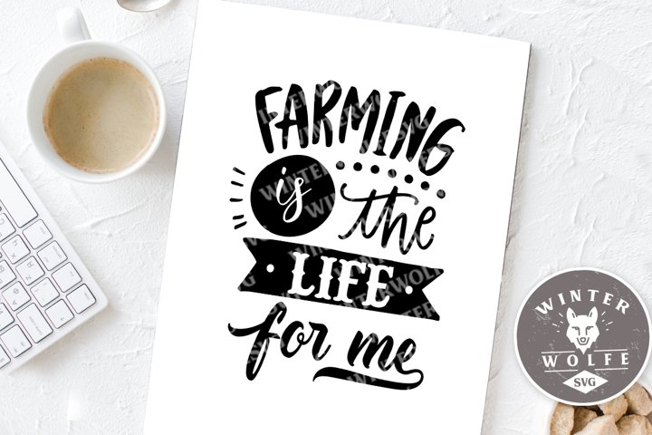 Farming is the life for me SVG EPS DXF PNG