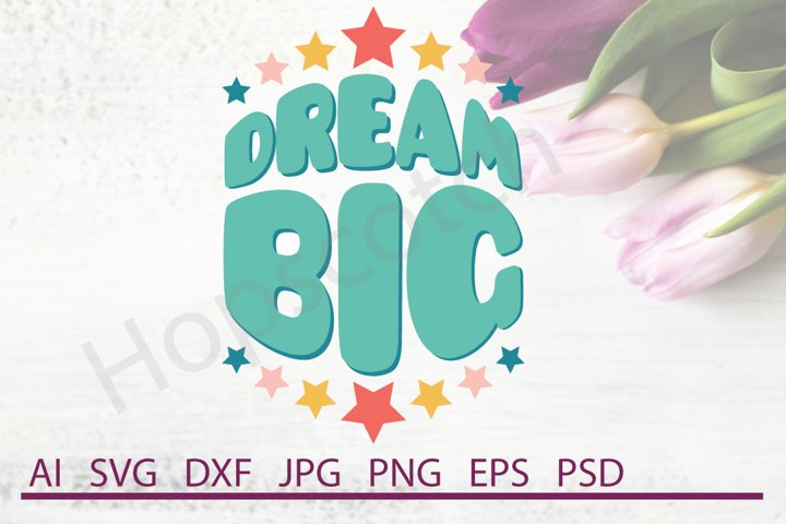 Dream Big SVG, DXF File, Cuttable File