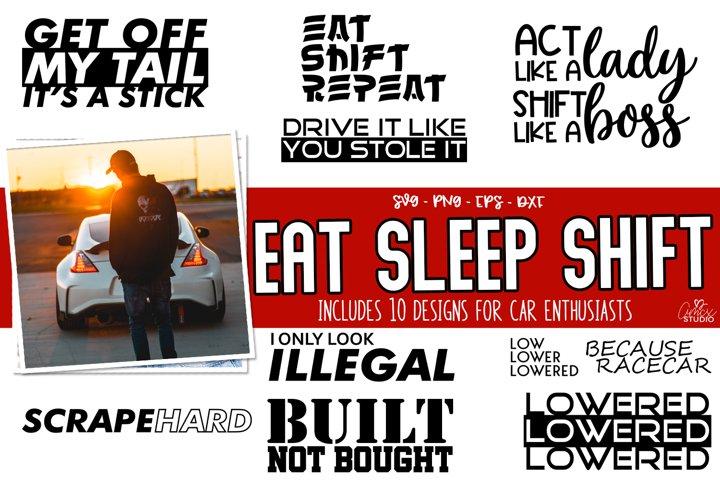 Eat Sleep Shift - Bundle for Car Enthusiasts