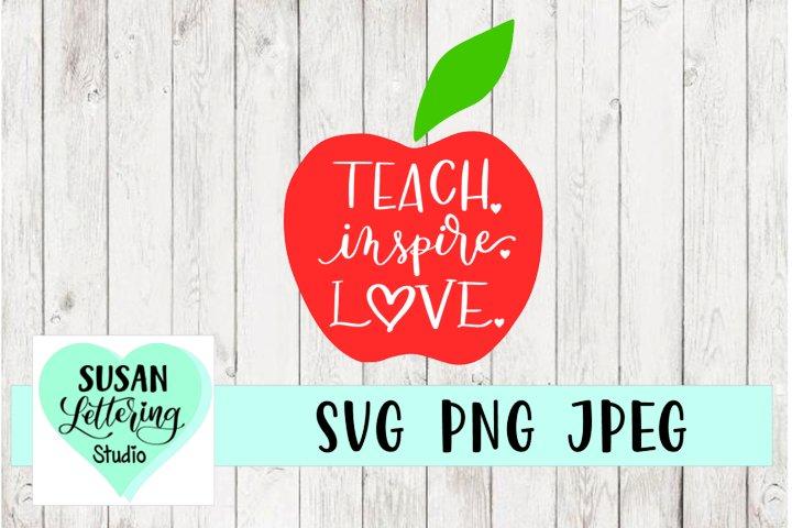 Teach Inspire Love Handlettered SVG