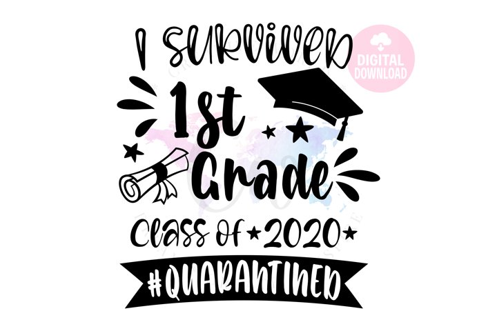 I Survived 1st Grade 2020| School SVG | Quarantined SVG
