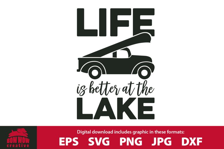 Life is Better at the Lake - Old Truck & Canoe SVG