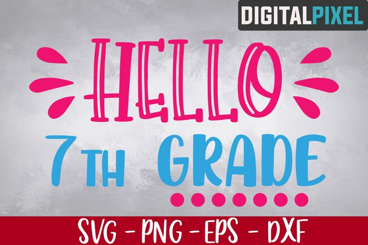 Hello 7th Grade Svg, Back to School Svg, Seventh Grade Svg
