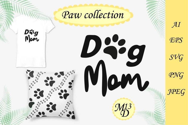 Quote Dog Mom and 12 seamless pattern paw print
