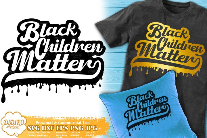 Black Lives Matter SVG | Dripping SVG | Black Child SVG