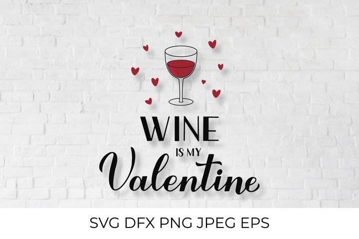 Wine is my Valentine lettering. Funny Valentines pun quote