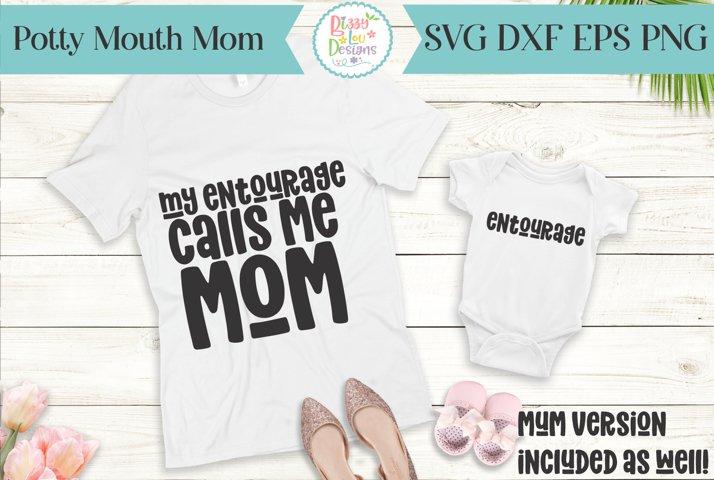 My Entourage calls me Mom - Entourage - Mum SVG DUO- Mommy s