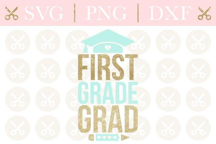 Graduation Svg First Grade Grad Svg Last Day Of School Svg