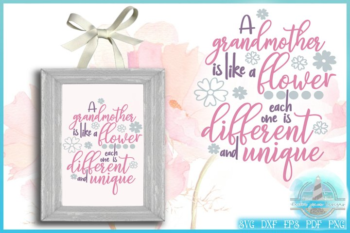 A Grandmother Like A Flower Unique And Different Quote SVG