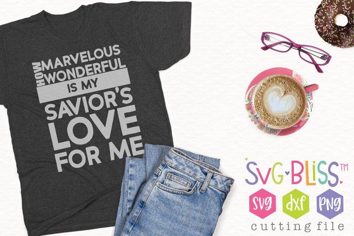 Christian SVG Cut File- How Wonderful is My Saviors Love