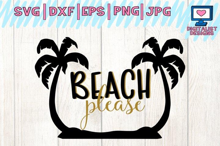 beach svg, summer svg, beach please svg, svg for cricut design space, dxf, silhouette, summer clipart, beach shirt, summer shirt, printable
