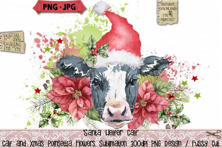 Heifer Calf |Santa | Christmas | Poinsettia Sublimation