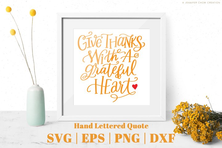 Hand Lettered Quote SVG - Give Thanks with a Grateful Heart