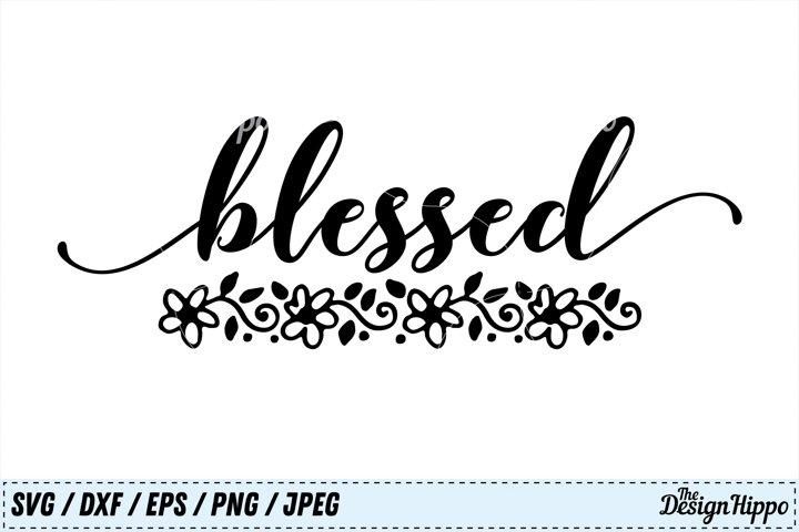 Blessed SVG, Religious SVG, Christian SVG, Faith SVG, Jesus