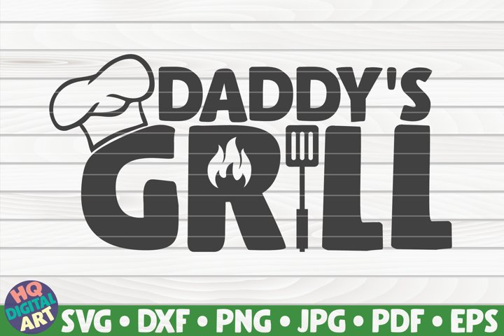 Daddys grill SVG | Barbecue Quote