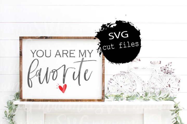 You Are My Favorite Svg, Hand Lettered Svg, Cricut Designs