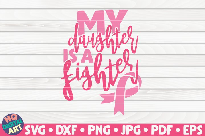 My daughter is a Fighter SVG| Cancer Awareness Quote