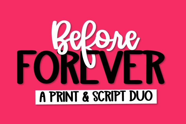 Before Forever - A Print & Script Duo Font