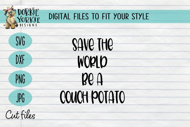 Save the world be a couch potato - Quarantine - SVG Cut